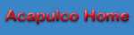 "Navigation button ""Acapulco Home"""