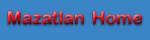 Navigation button for Mazatlan home page